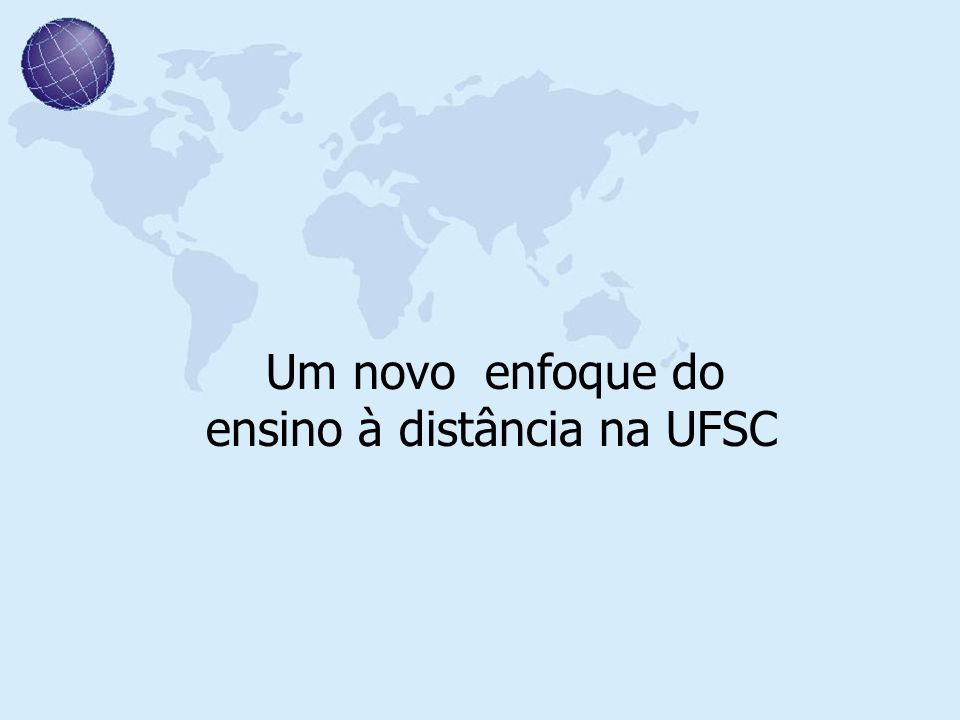 Um novo enfoque do ensino à distância na UFSC