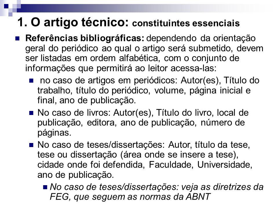 1. O artigo técnico: constituintes essenciais Referências bibliográficas: dependendo da orientação geral do periódico ao qual o artigo será submetido,