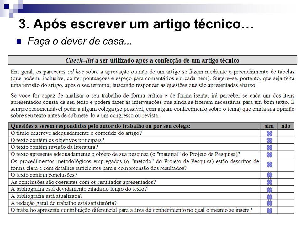 3. Após escrever um artigo técnico… Faça o dever de casa...