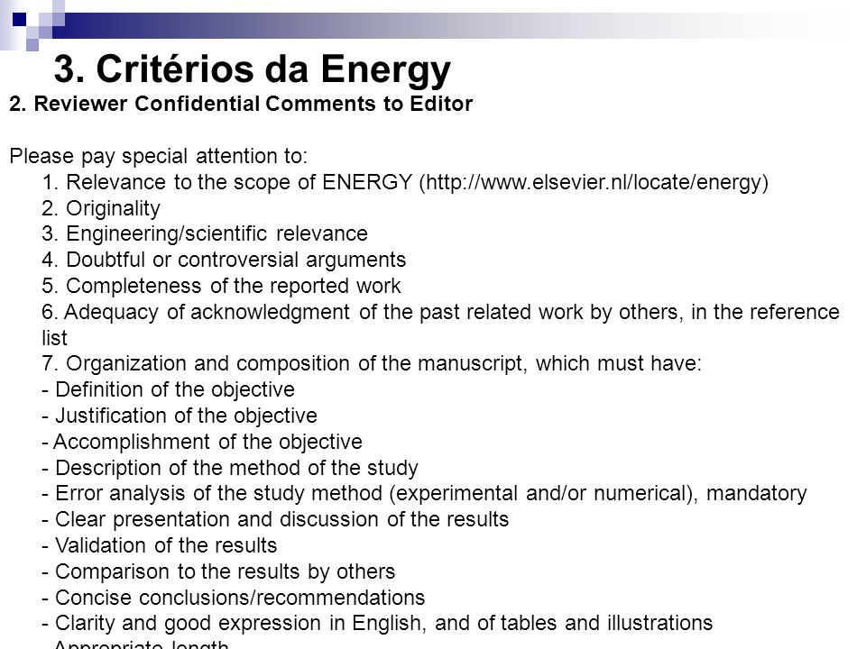 3. Critérios da Energy 2. Reviewer Confidential Comments to Editor Please pay special attention to: 1. Relevance to the scope of ENERGY (http://www.el