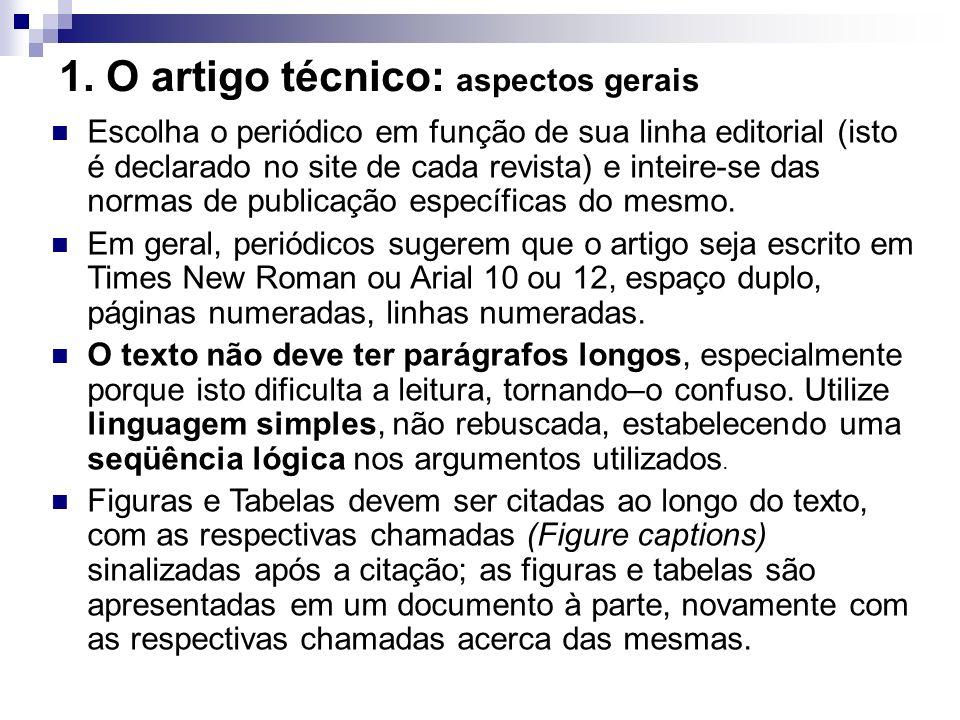 1. O artigo técnico: aspectos gerais Escolha o periódico em função de sua linha editorial (isto é declarado no site de cada revista) e inteire-se das