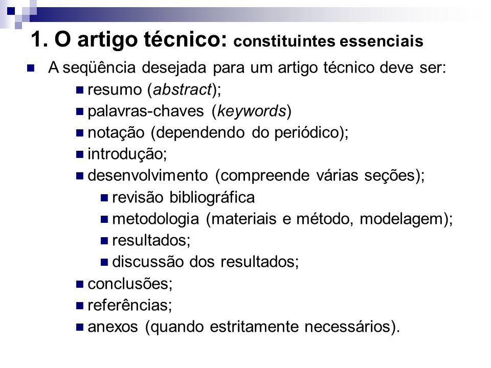 1. O artigo técnico: constituintes essenciais A seqüência desejada para um artigo técnico deve ser: resumo (abstract); palavras-chaves (keywords) nota