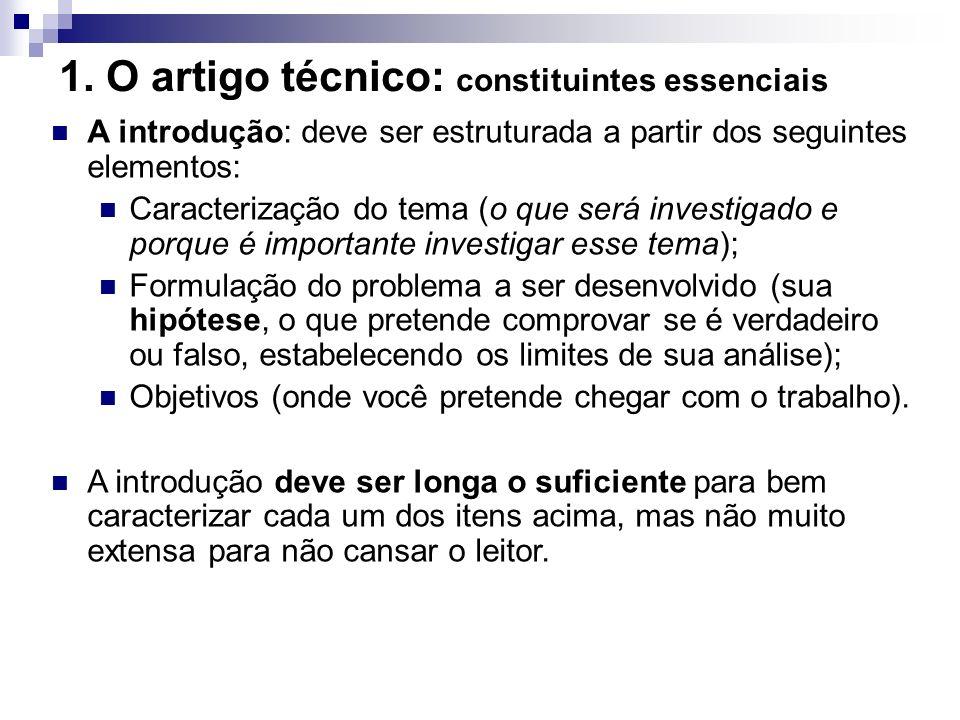 1. O artigo técnico: constituintes essenciais A introdução: deve ser estruturada a partir dos seguintes elementos: Caracterização do tema (o que será