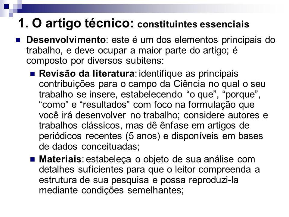 1. O artigo técnico: constituintes essenciais Desenvolvimento: este é um dos elementos principais do trabalho, e deve ocupar a maior parte do artigo;
