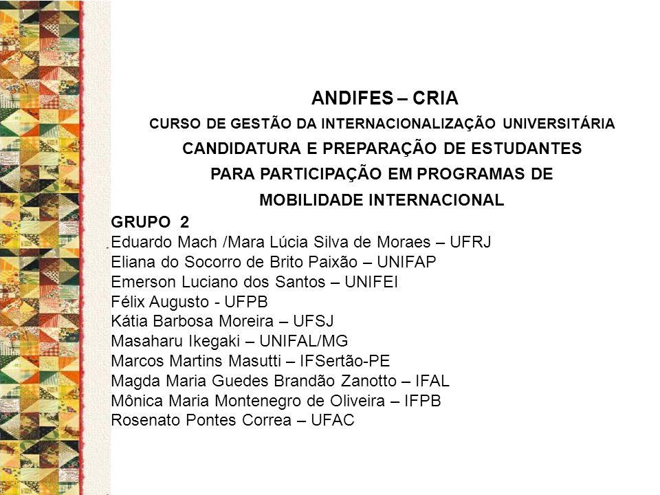 ANDIFES – CRIA CURSO DE GESTÃO DA INTERNACIONALIZAÇÃO UNIVERSITÁRIA CANDIDATURA E PREPARAÇÃO DE ESTUDANTES PARA PARTICIPAÇÃO EM PROGRAMAS DE MOBILIDAD