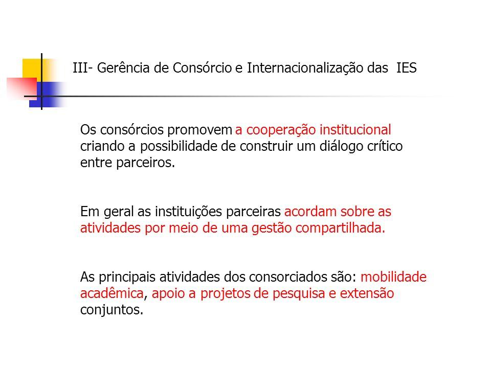 Os consórcios promovem a cooperação institucional criando a possibilidade de construir um diálogo crítico entre parceiros.