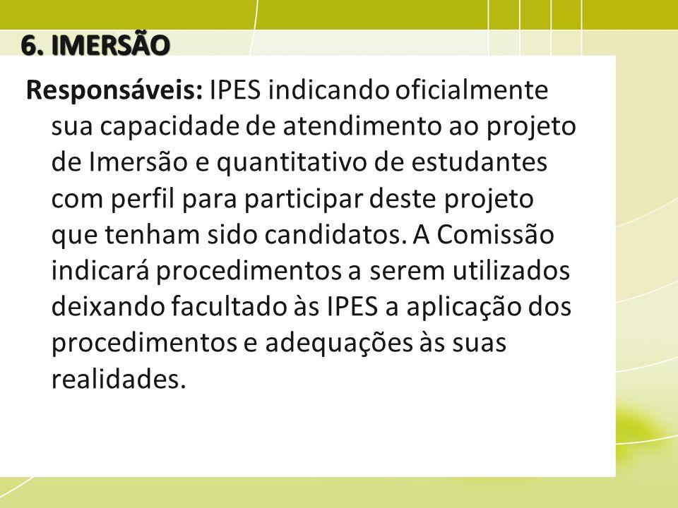 Responsáveis: IPES indicando oficialmente sua capacidade de atendimento ao projeto de Imersão e quantitativo de estudantes com perfil para participar