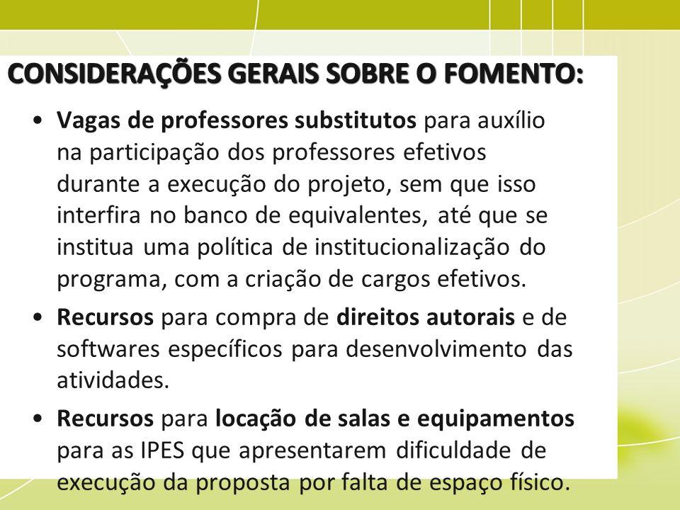 CONSIDERAÇÕES GERAIS SOBRE O FOMENTO: Vagas de professores substitutos para auxílio na participação dos professores efetivos durante a execução do pro