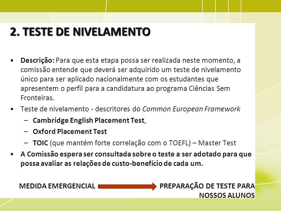 2. TESTE DE NIVELAMENTO Descrição: Para que esta etapa possa ser realizada neste momento, a comissão entende que deverá ser adquirido um teste de nive