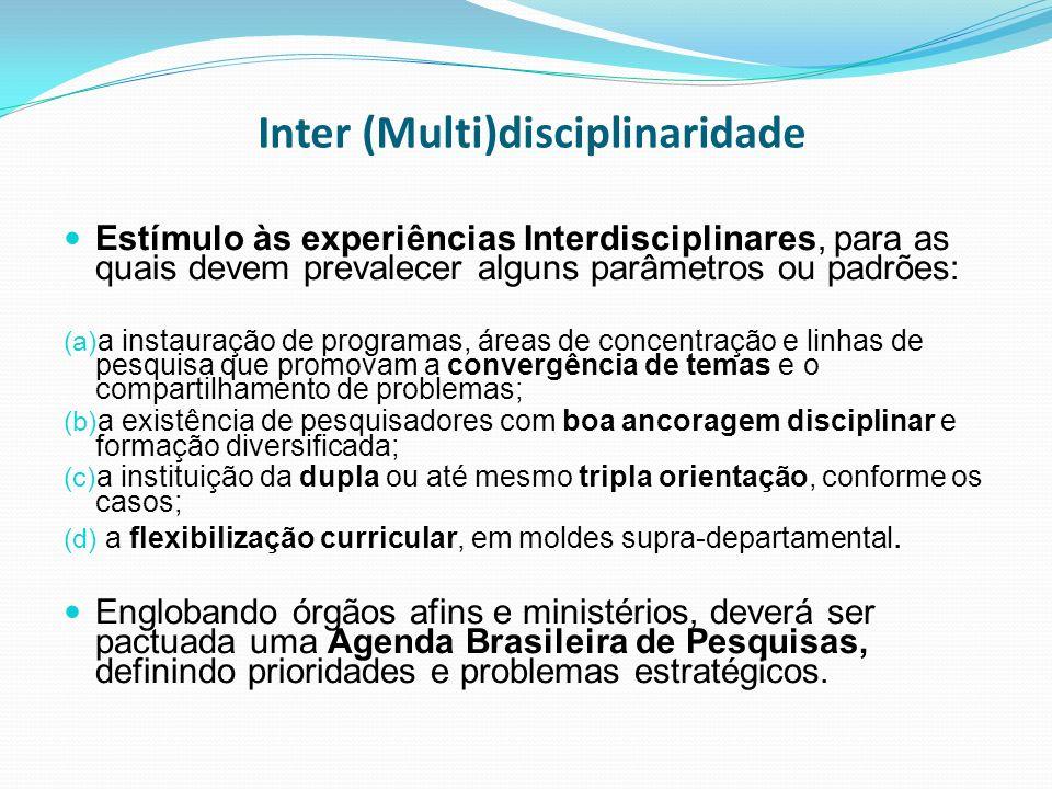 Inter (Multi)disciplinaridade Estímulo às experiências Interdisciplinares, para as quais devem prevalecer alguns parâmetros ou padrões: (a) a instaura
