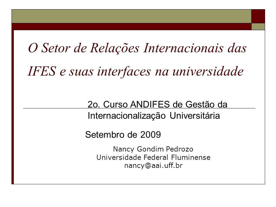 2 O SRI: objetivo O Setor de Relações Internacionais deve ter por objetivo propor e fomentar as políticas de internacionalização da Universidade, facilitando seu processo de execução através de suporte técnico, acadêmico e administrativo às atividades de cooperação internacional.