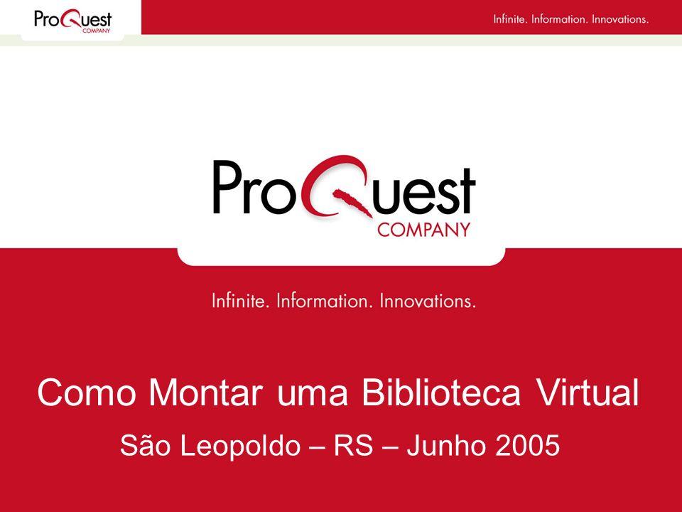 São Leopoldo – RS – Junho 2005 Como Montar uma Biblioteca Virtual