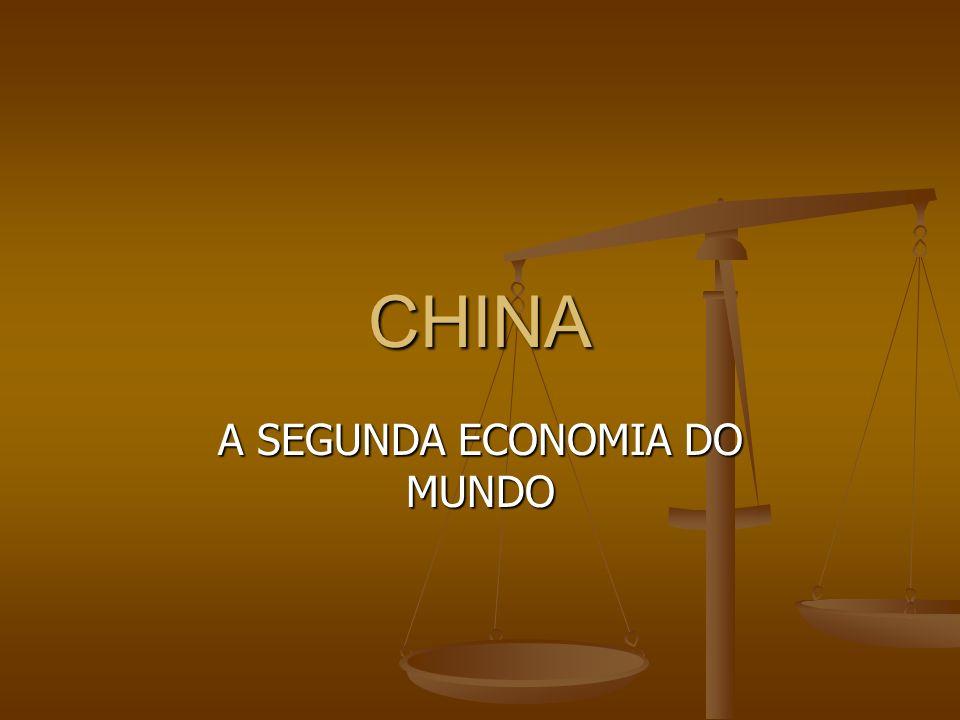 CHINA A SEGUNDA ECONOMIA DO MUNDO