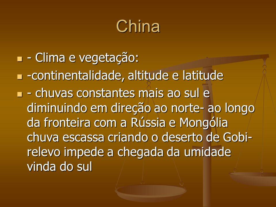 China - Clima e vegetação: - Clima e vegetação: -continentalidade, altitude e latitude -continentalidade, altitude e latitude - chuvas constantes mais