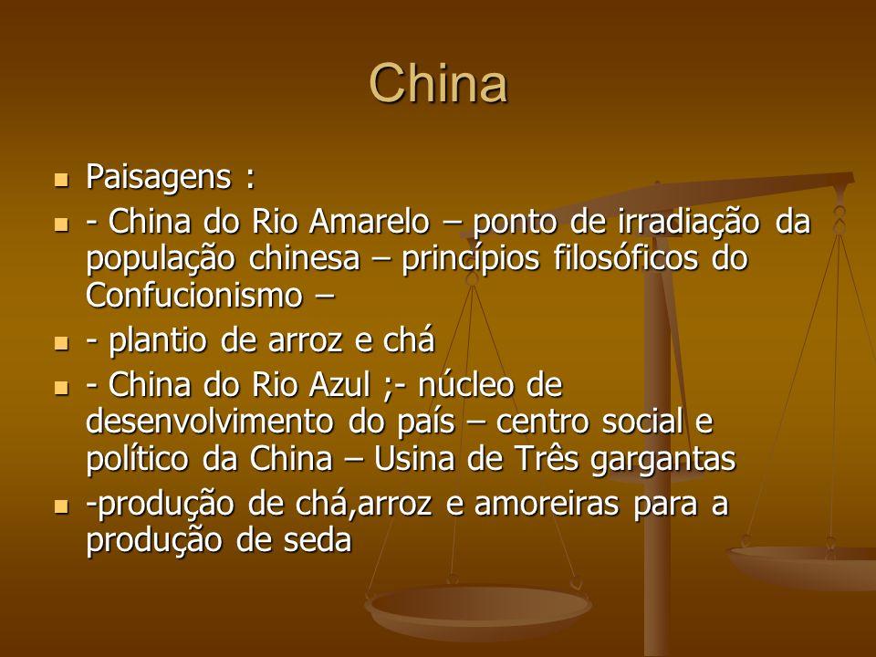 China Paisagens : Paisagens : - China do Rio Amarelo – ponto de irradiação da população chinesa – princípios filosóficos do Confucionismo – - China do