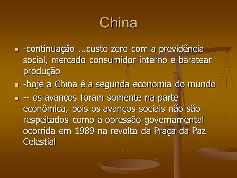 China -continuação...custo zero com a previdência social, mercado consumidor interno e baratear produção -continuação...custo zero com a previdência s