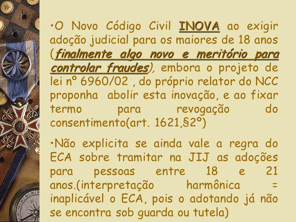 inova perigosamenteO Novo Código Civil (artigo 1627) inova perigosamente as regras do ECA sobre inclusão do sobrenome e mudança do prenome do adotado,