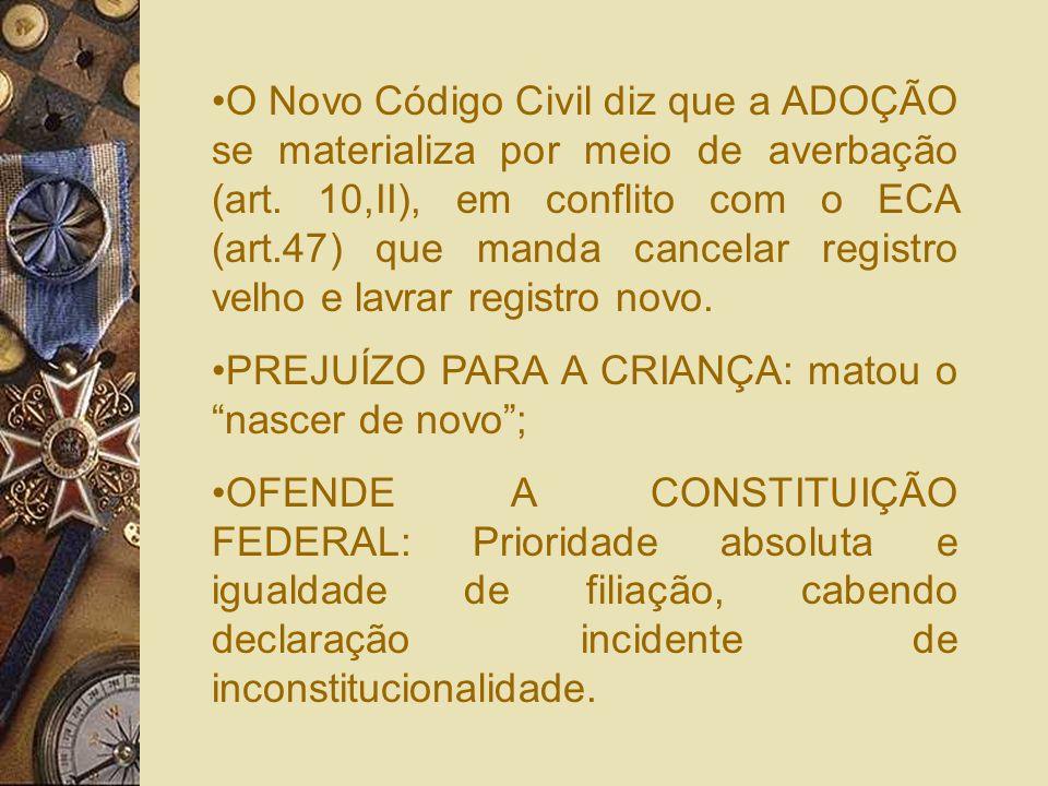 efetivo benefícioreal vantagemC) Para o conflito terminológico entre as expressões: efetivo benefício (art.1625 NCC) x real vantagem (art. 43 ECA). Em