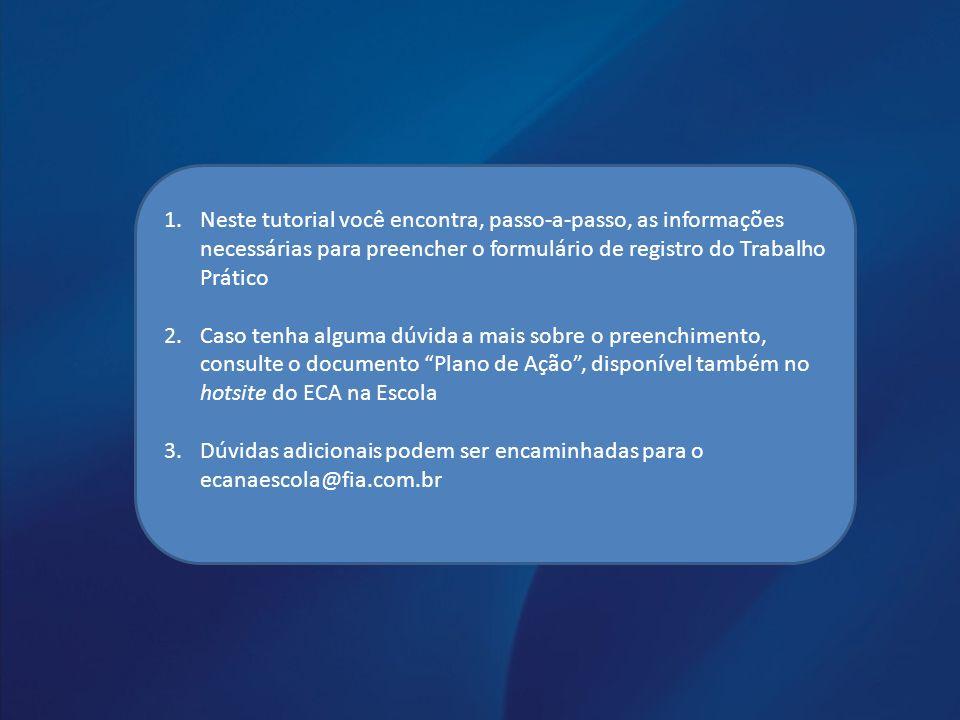 1.Neste tutorial você encontra, passo-a-passo, as informações necessárias para preencher o formulário de registro do Trabalho Prático 2.Caso tenha alg