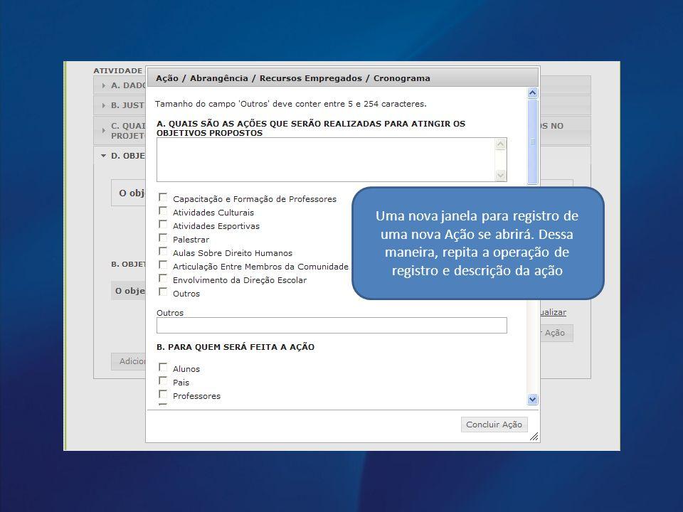 Uma nova janela para registro de uma nova Ação se abrirá. Dessa maneira, repita a operação de registro e descrição da ação