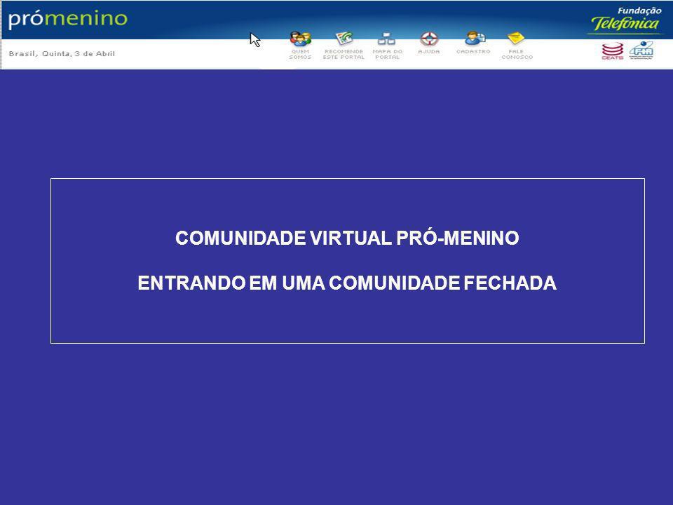 COMUNIDADE VIRTUAL PRÓ-MENINO ENTRANDO EM UMA COMUNIDADE FECHADA