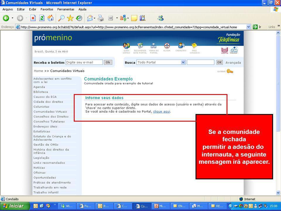 Se a comunidade fechada permitir a adesão do internauta, a seguinte mensagem irá aparecer.