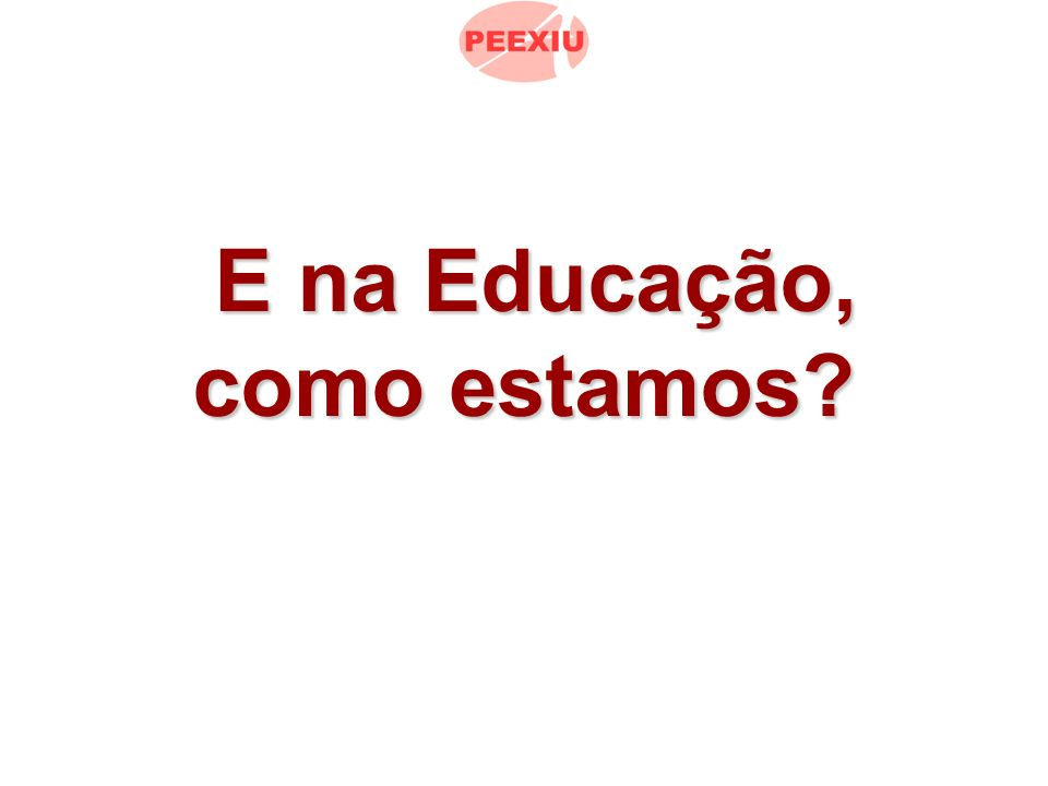 E na Educação, como estamos E na Educação, como estamos