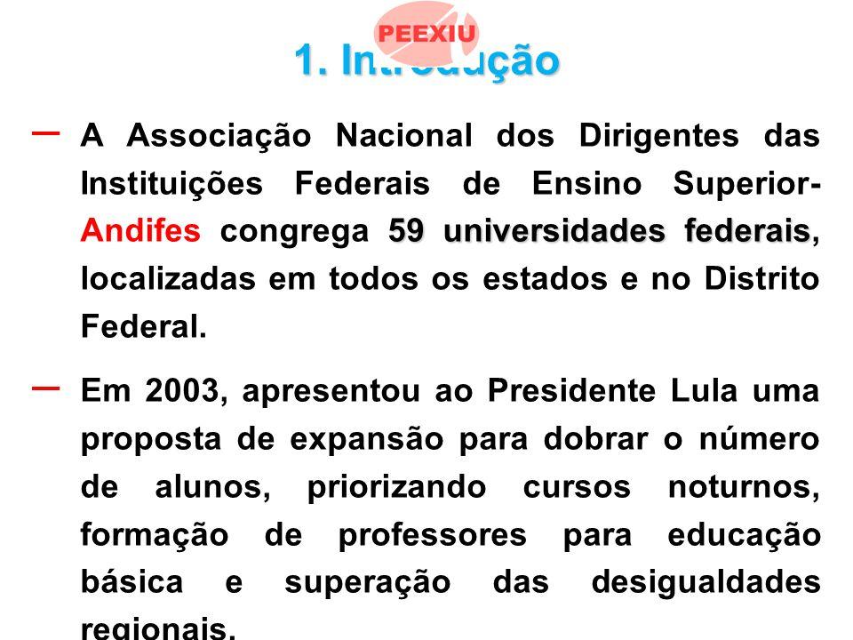 – Em 2007, esta proposta foi adotado pelo Governo com o nome de REUNI.