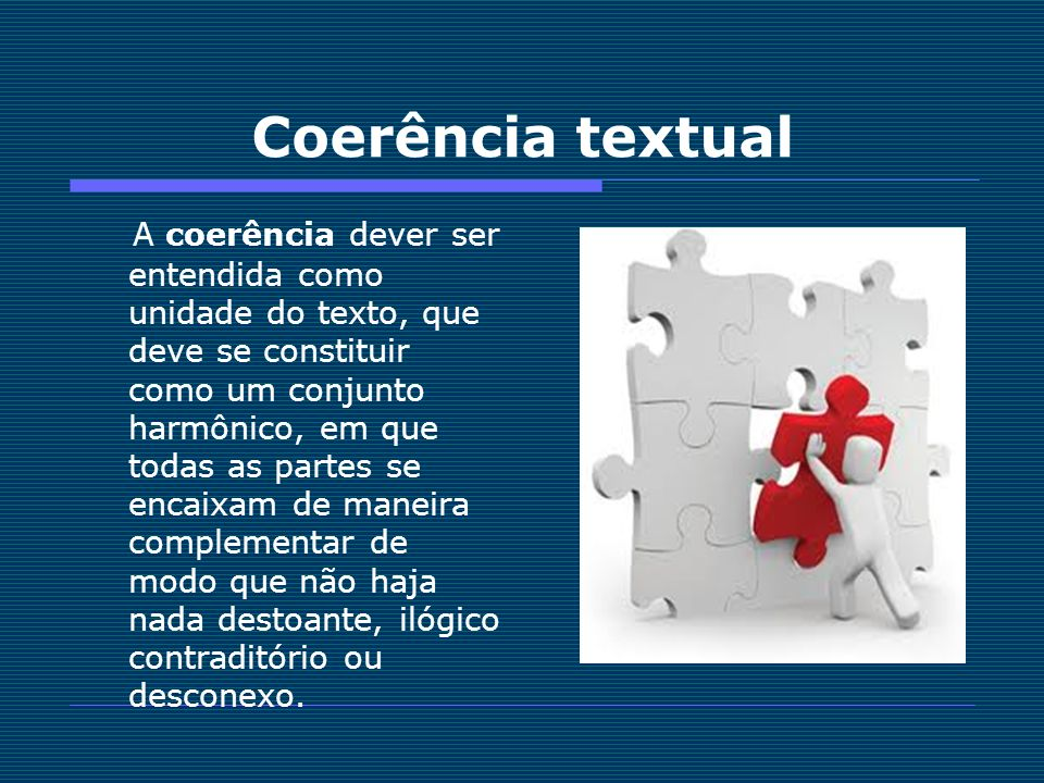 Coerência textual Narrativa: As partes do textos são interdependentes.