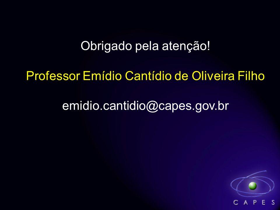 Obrigado pela atenção! Professor Emídio Cantídio de Oliveira Filho emidio.cantidio@capes.gov.br