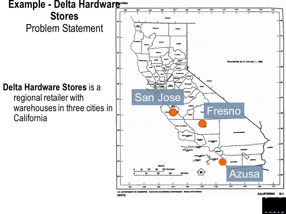 Example - Delta Hardware Stores Problem Statement Delta Hardware Stores is a regional retailer with warehouses in three cities in California San Jose