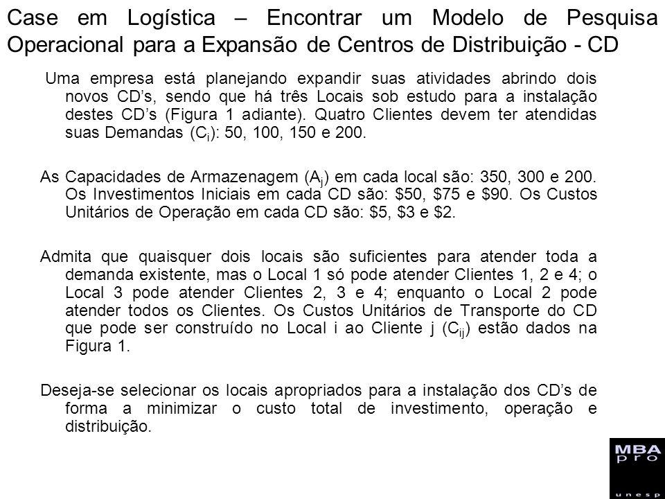 Uma empresa está planejando expandir suas atividades abrindo dois novos CDs, sendo que há três Locais sob estudo para a instalação destes CDs (Figura