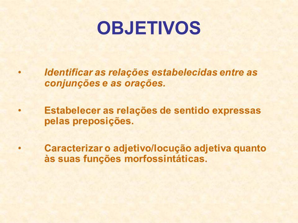I.Conjunções coordenativas: – Aditivas: e, nem, não só...mas também.