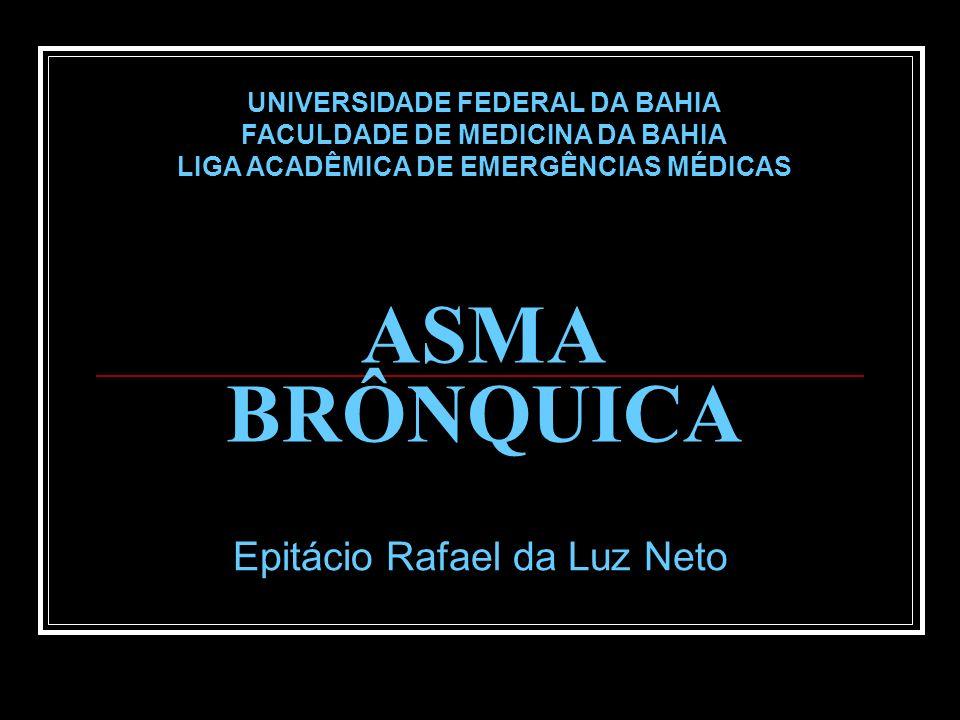 ASMA BRÔNQUICA Epitácio Rafael da Luz Neto UNIVERSIDADE FEDERAL DA BAHIA FACULDADE DE MEDICINA DA BAHIA LIGA ACADÊMICA DE EMERGÊNCIAS MÉDICAS