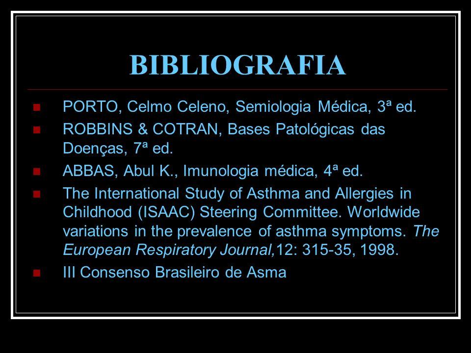 BIBLIOGRAFIA PORTO, Celmo Celeno, Semiologia Médica, 3ª ed. ROBBINS & COTRAN, Bases Patológicas das Doenças, 7ª ed. ABBAS, Abul K., Imunologia médica,