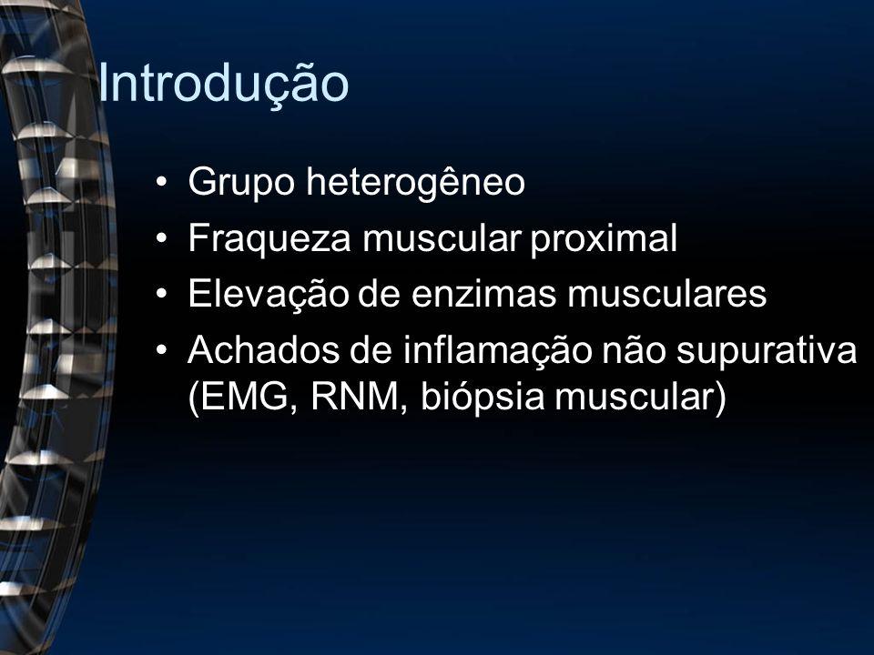 Exames complementares EMG: padrão miopático –Potenciais em fibrilação –Ondas positivas pontiagudas –Potenciais de baixa amplitude