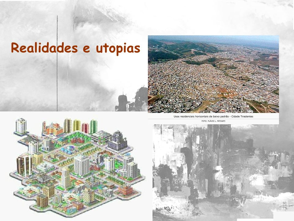 Realidades e utopias