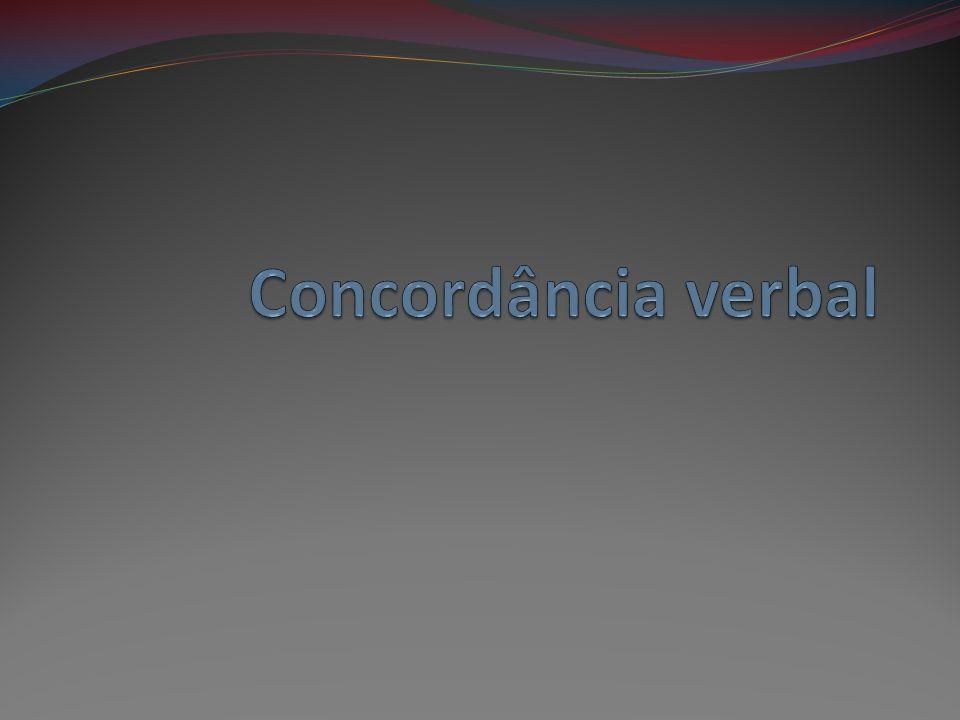 Regra geral Chama-se concordância verbal o fenômeno gramatical que consiste em o verbo adaptar-se ao número e pessoa expressos pelos núcleos do sujeito.