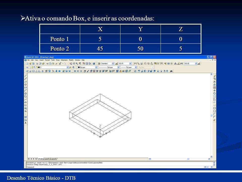 Ativa o comando Box, e inserir as coordenadas: XYZ Ponto 1 500 Ponto 2 45505
