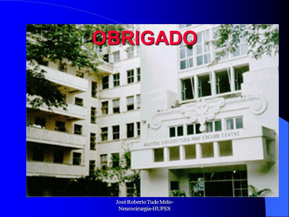 José Roberto Tude Melo- Neurocirurgia-HUPES OBRIGADO