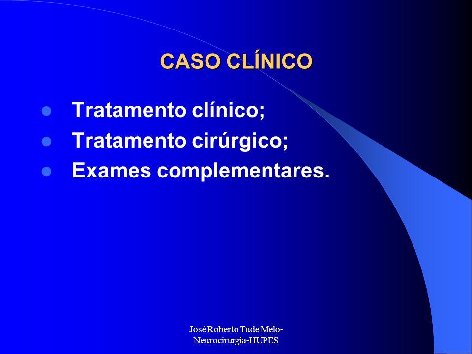 CASO CLÍNICO Tratamento clínico; Tratamento cirúrgico; Exames complementares.