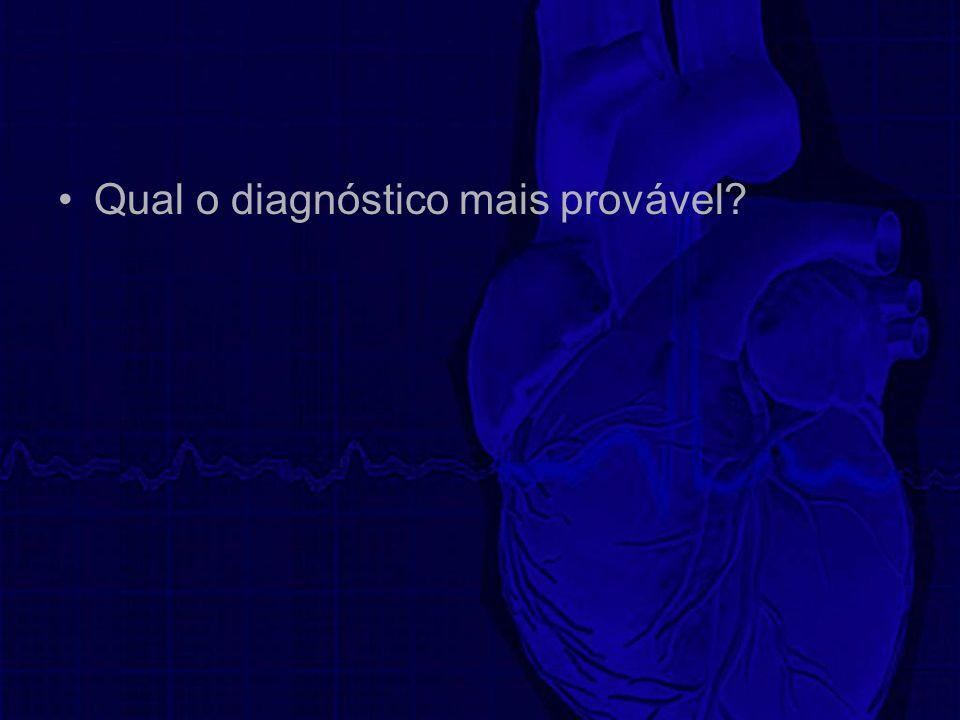 Qual o diagnóstico mais provável?