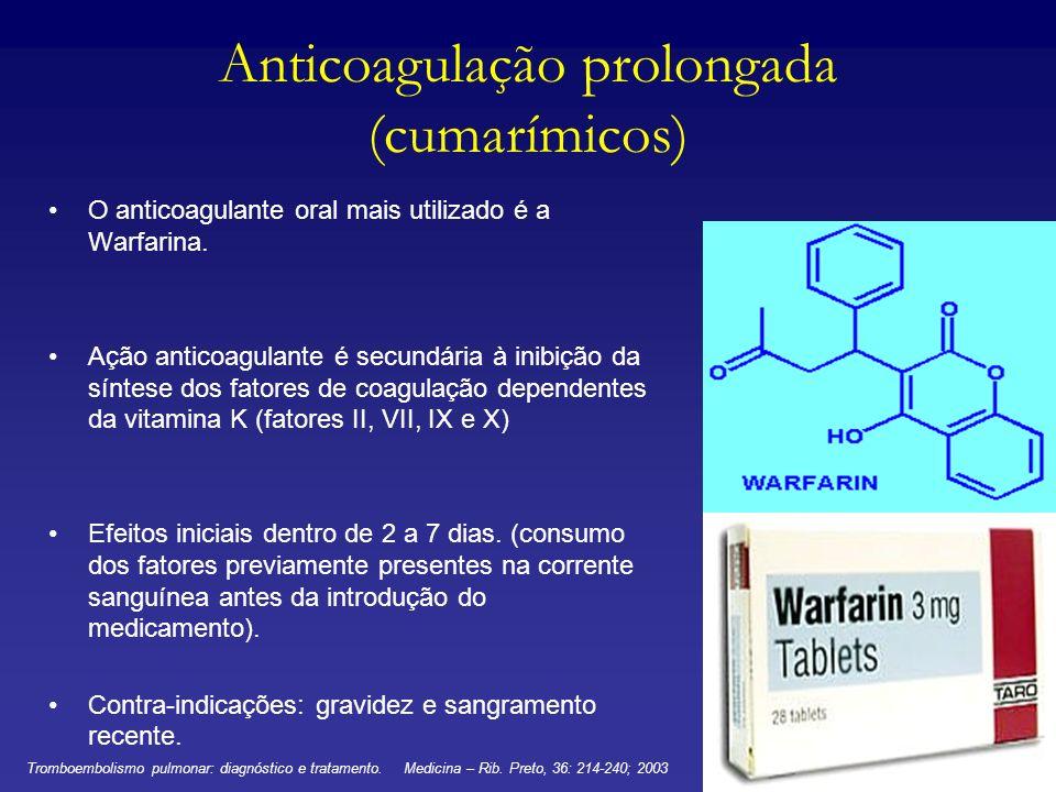 Anticoagulação prolongada (cumarímicos) O anticoagulante oral mais utilizado é a Warfarina. Ação anticoagulante é secundária à inibição da síntese dos