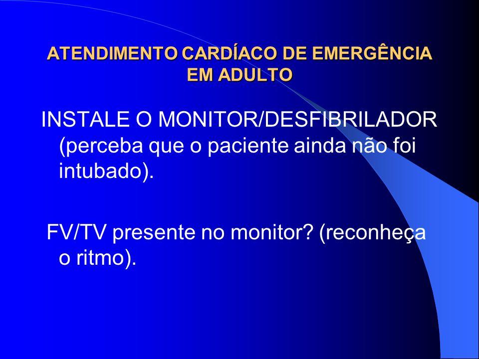 ATENDIMENTO CARDÍACO DE EMERGÊNCIA EM ADULTO AVALIE A RESPONSIVIDADE · Se não responsivo: CHAME O CARRINHO DE PARADA · PEÇA UM DESFIBRILADOR · AVALIE