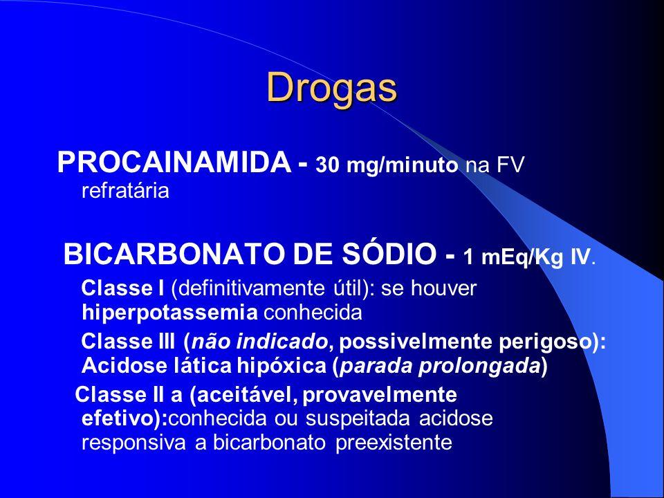 Drogas AMIODARONA - 300 mg IV em bolus Uma dose de 300 mg na parada cardíaca é aceitável LIDOCAÍNA - 1,0 a 1,5 mg/Kg IV em bolus. Uma dose de 1,5 mg/K