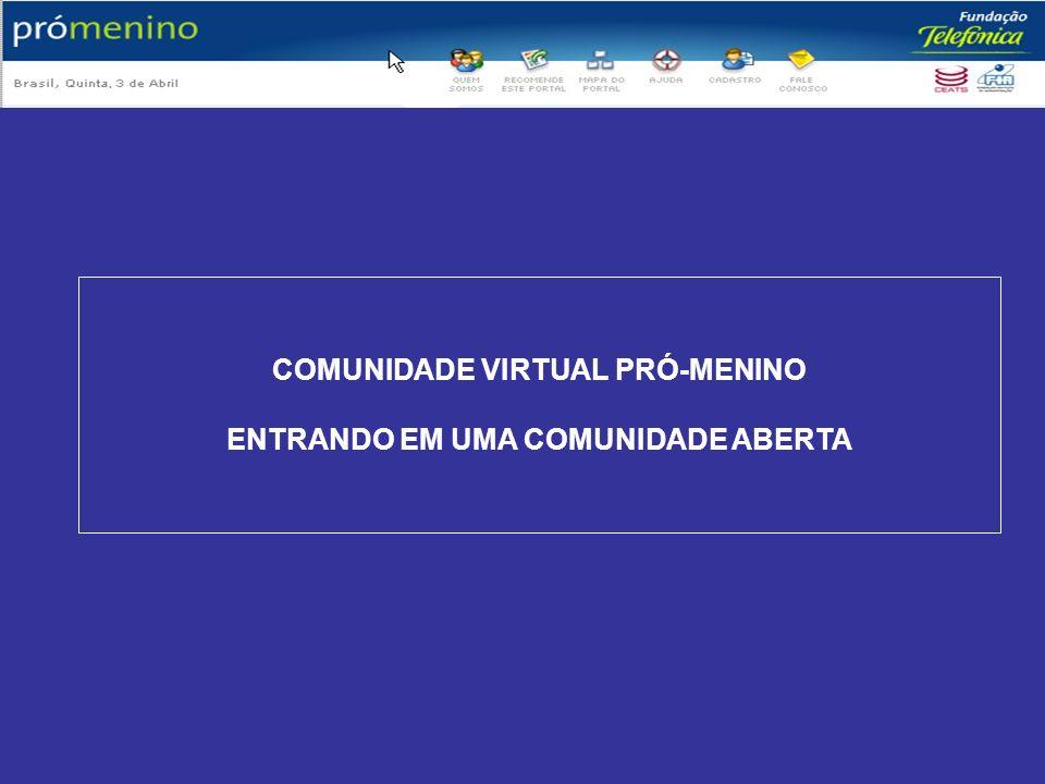 COMUNIDADE VIRTUAL PRÓ-MENINO ENTRANDO EM UMA COMUNIDADE ABERTA
