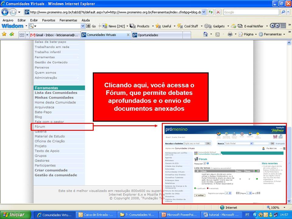 Clicando aqui, você acessa o Fórum, que permite debates aprofundados e o envio de documentos anexados