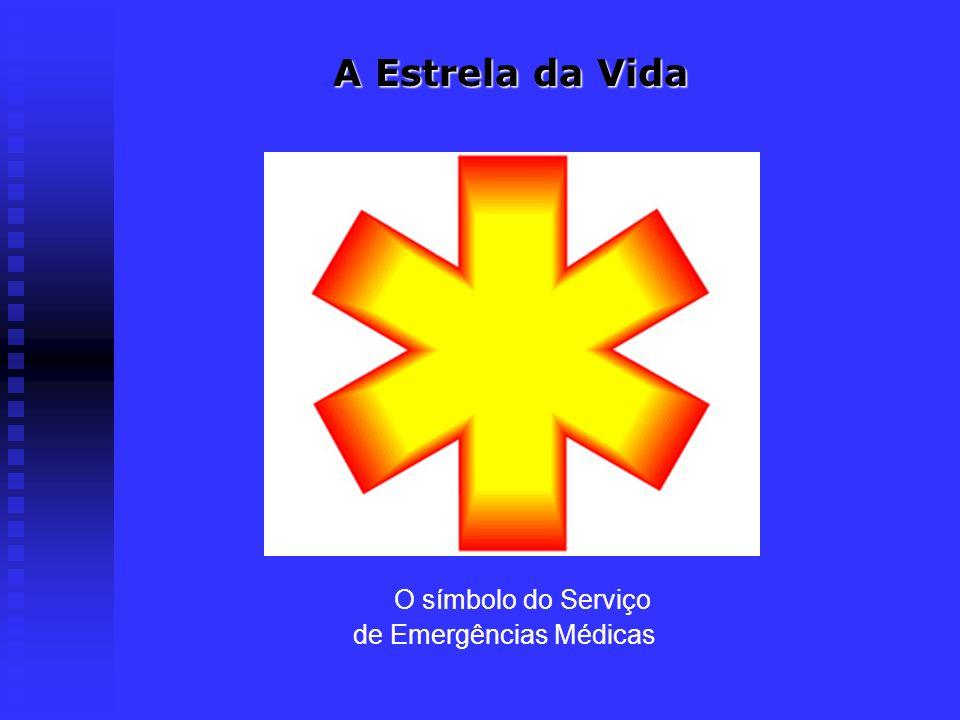A Estrela da Vida A Estrela da Vida O símbolo do Serviço de Emergências Médicas