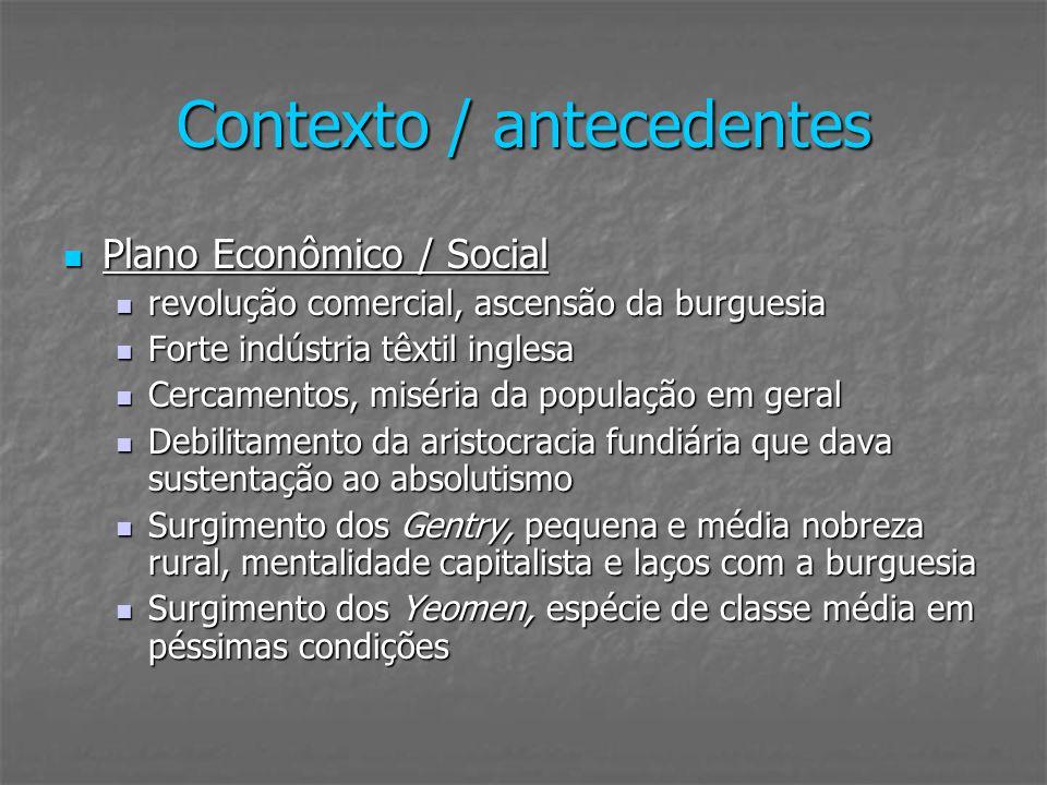 Contexto / antecedentes Plano Econômico / Social Plano Econômico / Social revolução comercial, ascensão da burguesia revolução comercial, ascensão da
