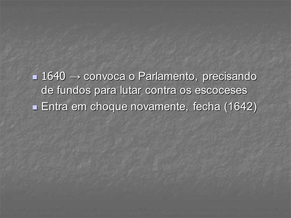 Guerra Civil Inglesa ( 1642 – 1648 ) Cavaleiros Cavaleiros(Rei) Partidários do absolutismo, nobreza, católicos ingleses e irlandeses Partidários do absolutismo, nobreza, católicos ingleses e irlandeses Carlos I decapitado ( 1649 ) Carlos I decapitado ( 1649 ) Cabeças Redondas Cabeças Redondas(Parlamento) Presbiterianos (alta burguesia), nobreza liberal, puritanos (pequena burguesia), levellers e diggers Presbiterianos (alta burguesia), nobreza liberal, puritanos (pequena burguesia), levellers e diggers Oliver Cromwell Oliver Cromwell Vencem Vencem